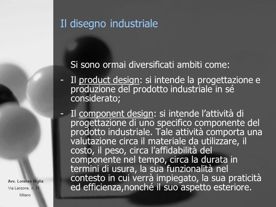 Il disegno industriale Si sono ormai diversificati ambiti come: -Il product design: si intende la progettazione e produzione del prodotto industriale in sé considerato; -Il component design: si intende lattività di progettazione di uno specifico componente del prodotto industriale.