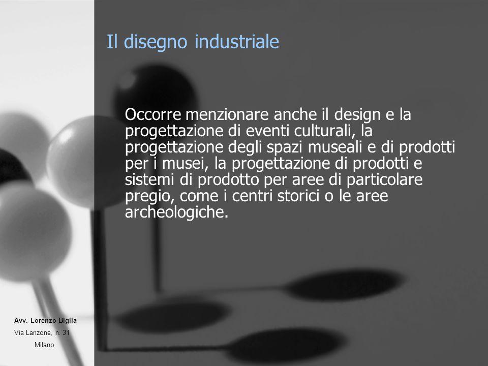 Il disegno industriale Occorre menzionare anche il design e la progettazione di eventi culturali, la progettazione degli spazi museali e di prodotti per i musei, la progettazione di prodotti e sistemi di prodotto per aree di particolare pregio, come i centri storici o le aree archeologiche.