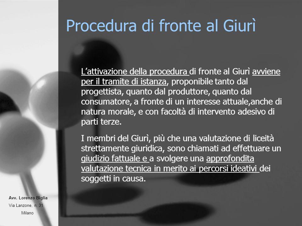 Procedura di fronte al Giurì Lattivazione della procedura di fronte al Giurì avviene per il tramite di istanza, proponibile tanto dal progettista, qua