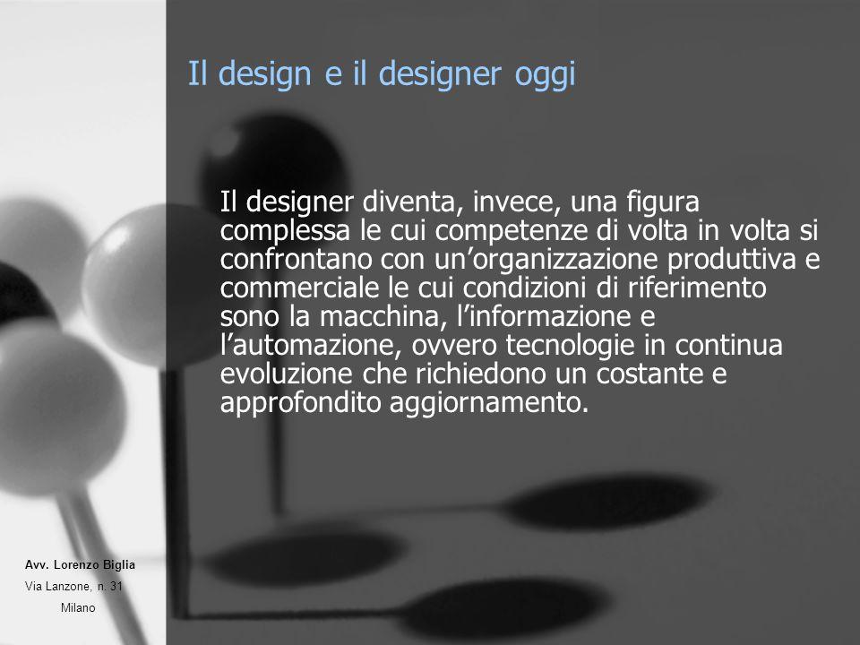 Il design e il designer oggi Il designer diventa, invece, una figura complessa le cui competenze di volta in volta si confrontano con unorganizzazione