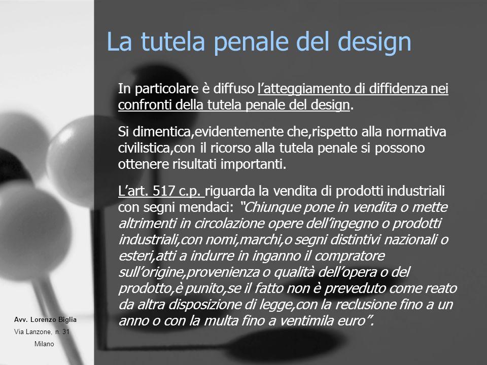 La tutela penale del design In particolare è diffuso latteggiamento di diffidenza nei confronti della tutela penale del design.