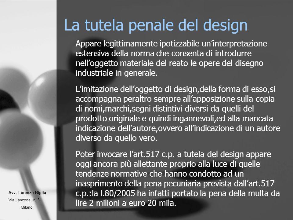 La tutela penale del design Appare legittimamente ipotizzabile uninterpretazione estensiva della norma che consenta di introdurre nelloggetto materiale del reato le opere del disegno industriale in generale.