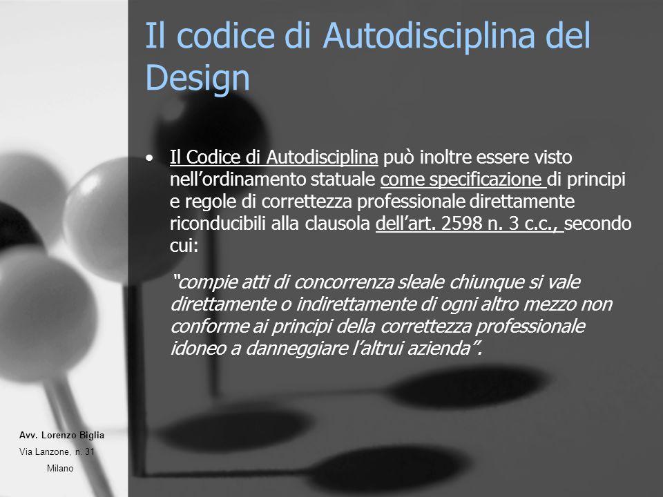 Il codice di Autodisciplina del Design Il Codice di Autodisciplina può inoltre essere visto nellordinamento statuale come specificazione di principi e