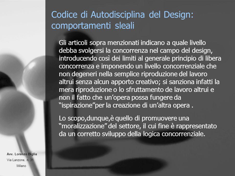 Codice di Autodisciplina del Design: comportamenti sleali Gli articoli sopra menzionati indicano a quale livello debba svolgersi la concorrenza nel ca