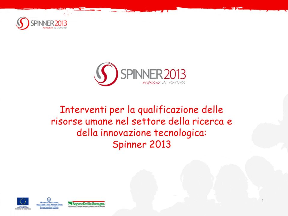 1 Interventi per la qualificazione delle risorse umane nel settore della ricerca e della innovazione tecnologica: Spinner 2013