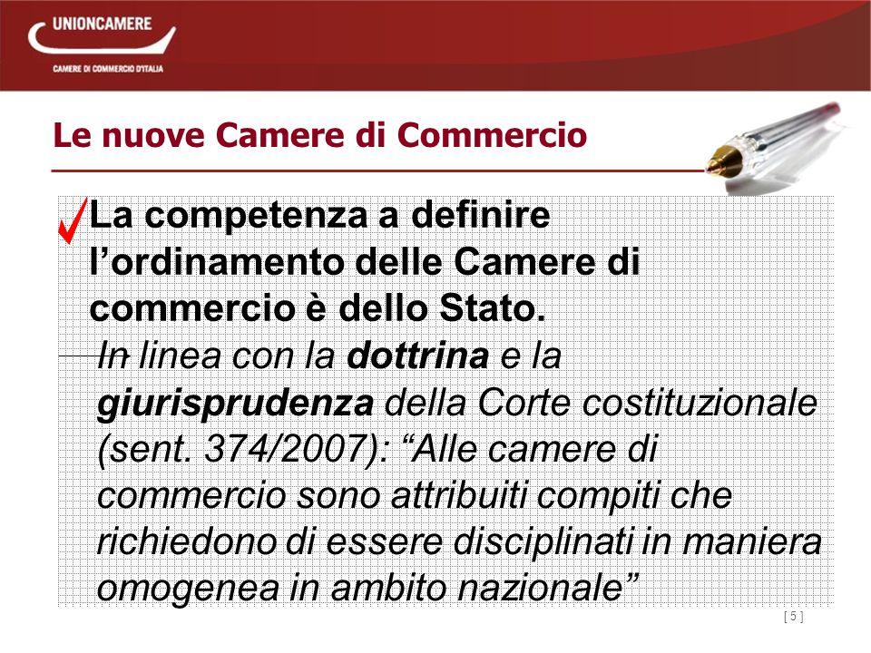 [ 5 ] Le nuove Camere di Commercio La competenza a definire lordinamento delle Camere di commercio è dello Stato.
