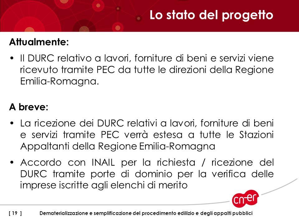 Attualmente: Il DURC relativo a lavori, forniture di beni e servizi viene ricevuto tramite PEC da tutte le direzioni della Regione Emilia-Romagna. A b