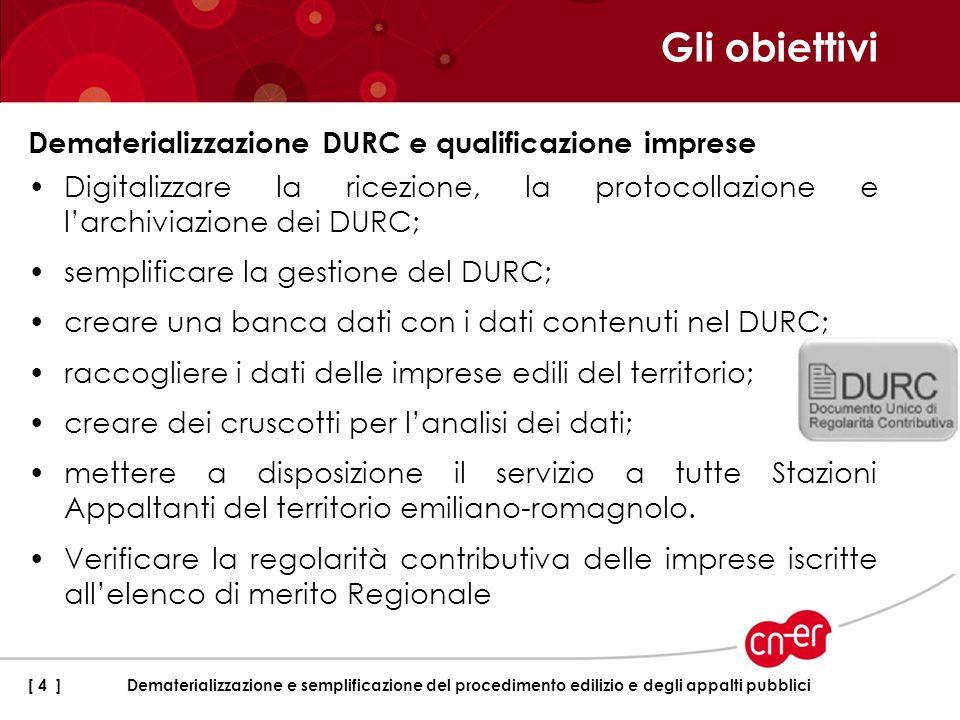 Digitalizzare la ricezione, la protocollazione e larchiviazione dei DURC; semplificare la gestione del DURC; creare una banca dati con i dati contenut