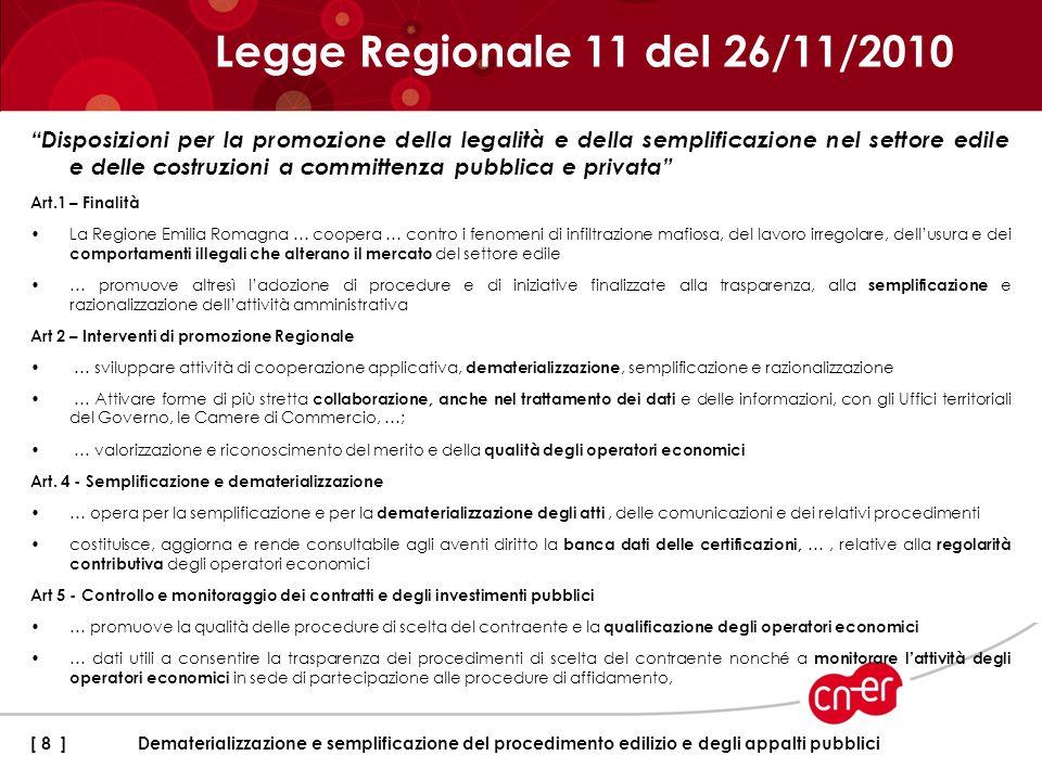 29 Novembre 2010: la giunta approva lo schema di protocollo di intesa con la commissione CNCE (GPG/2010/1917); 20 Dicembre 2010 : la giunta approva il progetto e lo schema di protocollo di intesa con le associazioni datoriali e sindacali (GPG/2010/2263); 17 Gennaio 2011 : sottoscrizione del Protocollo di intesa tra la Regione Emilia-Romagna e le Associazioni imprenditoriali e sindacali del settore delle costruzioni dell Emilia-Romagna; –Dematerializzare il DURC –Scambio dati tra i sistemi informatici 17 Gennaio 2011 : sottoscrizione del Primo Protocollo quadro d intesa tra la Regione Emilia-Romagna e la Commissione Nazionale paritetica per le Casse Edili (CNCE); Gli atti seguenti Dematerializzazione e semplificazione del procedimento edilizio e degli appalti pubblici[ 9 ]