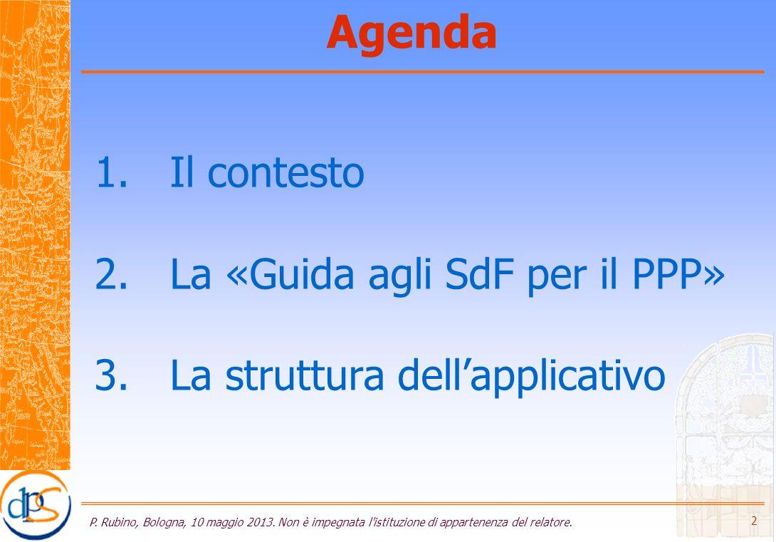 La Guida agli SdF per il PPP Progetto inter-istituzionale promosso da CDP, in collaborazione con UTFP/DIPE, Regione Toscana e UVAL/DPS/MiSE È pensata per progetti infrastrutturali di taglio medio-piccolo (<5-10 M ) Destinatari sono gli enti pubblici territoriali promotori delle opere Troverà applicazione sperimentale in Toscana P.