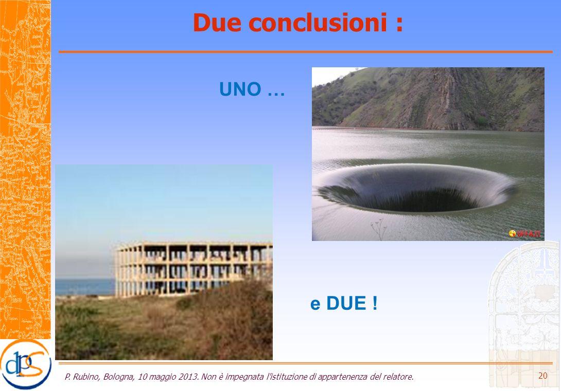 Due conclusioni : P. Rubino, Bologna, 10 maggio 2013.