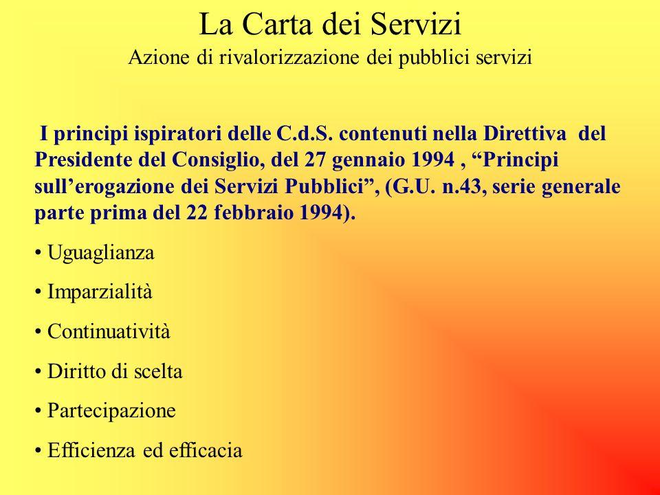 La Carta dei Servizi Azione di rivalorizzazione dei pubblici servizi Art.1 della legge 12 giugno 1990, n.146 Ai fini della presente legge sono conside