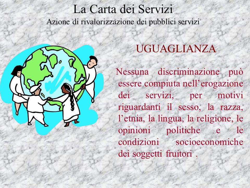 La Carta dei Servizi Azione di rivalorizzazione dei pubblici servizi I principi ispiratori delle C.d.S. contenuti nella Direttiva del Presidente del C
