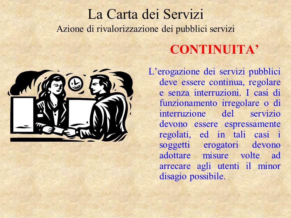 La Carta dei Servizi Azione di rivalorizzazione dei pubblici servizi IMPARZIALITA I soggetti erogatori hanno lobbligo di ispirare i propri comportamen