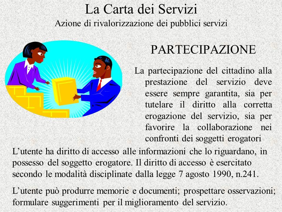 La Carta dei Servizi Azione di rivalorizzazione dei pubblici servizi 1.Le ragioni alla base della fissazione delle tariffe dei servizi e delle relativ