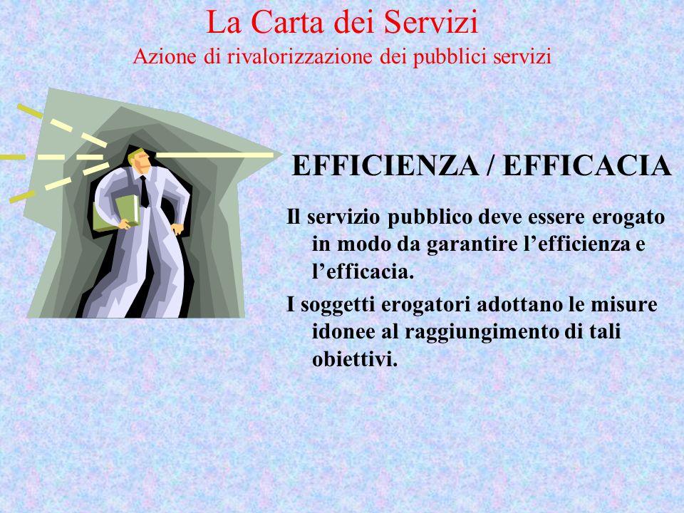 PARTECIPAZIONE La partecipazione del cittadino alla prestazione del servizio deve essere sempre garantita, sia per tutelare il diritto alla corretta e
