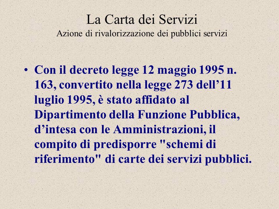 La Carta dei Servizi Azione di rivalorizzazione dei pubblici servizi Con il decreto legge 12 maggio 1995 n.