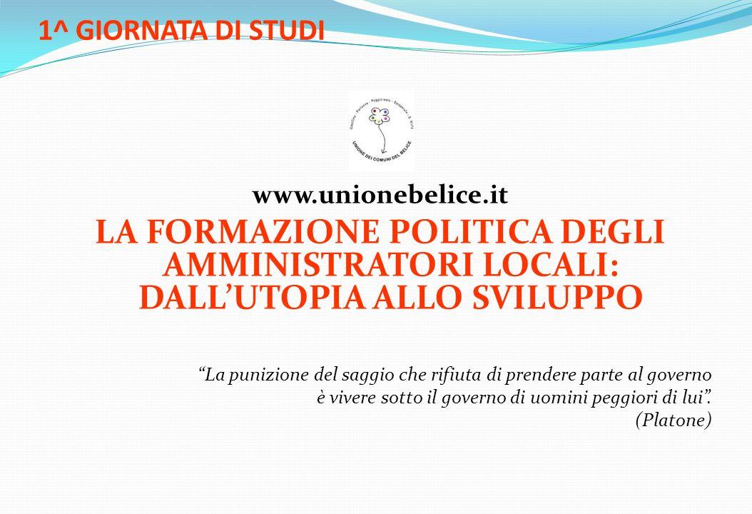 1^ GIORNATA DI STUDI www.unionebelice.it LA FORMAZIONE POLITICA DEGLI AMMINISTRATORI LOCALI: DALLUTOPIA ALLO SVILUPPO La punizione del saggio che rifi