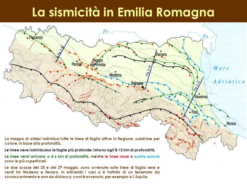 La sismicità in Emilia Romagna La mappa di sintesi individua tutte le linee di faglia attive in Regione, suddivise per colore, in base alla profondità