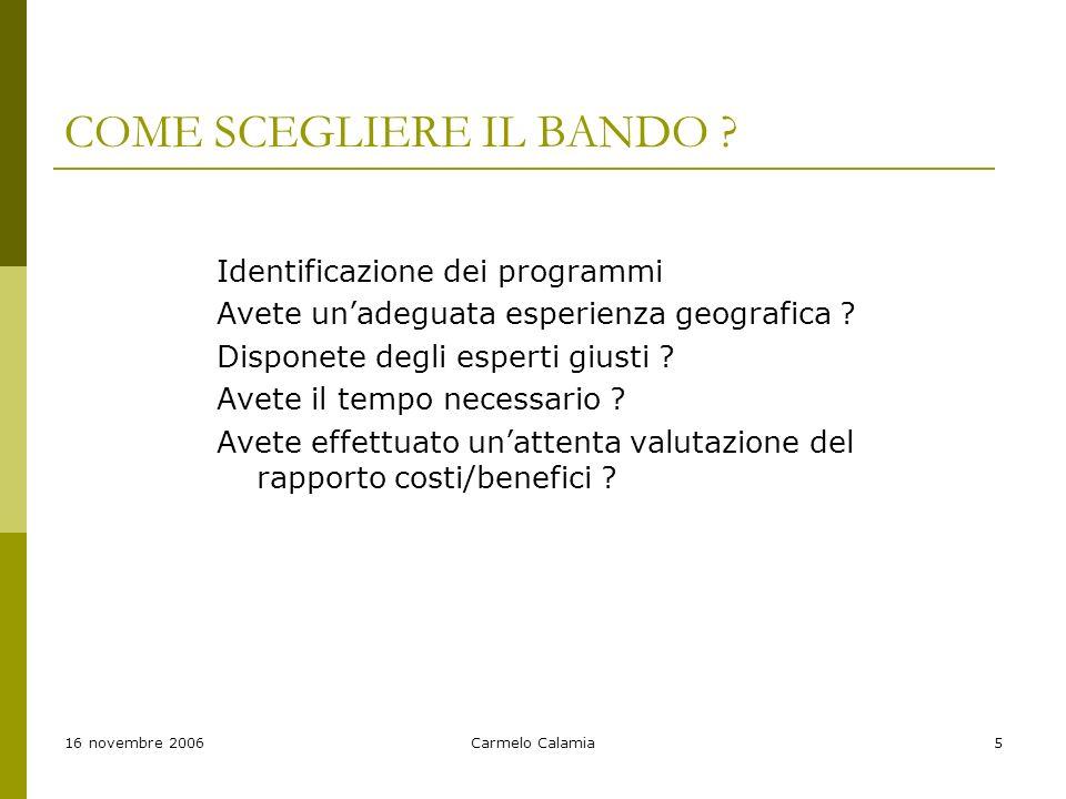 16 novembre 2006Carmelo Calamia5 COME SCEGLIERE IL BANDO .