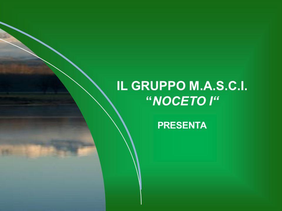 IL GRUPPO M.A.S.C.I. NOCETO I PRESENTA