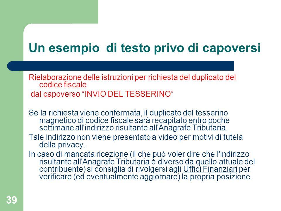 39 Un esempio di testo privo di capoversi Rielaborazione delle istruzioni per richiesta del duplicato del codice fiscale dal capoverso INVIO DEL TESSE