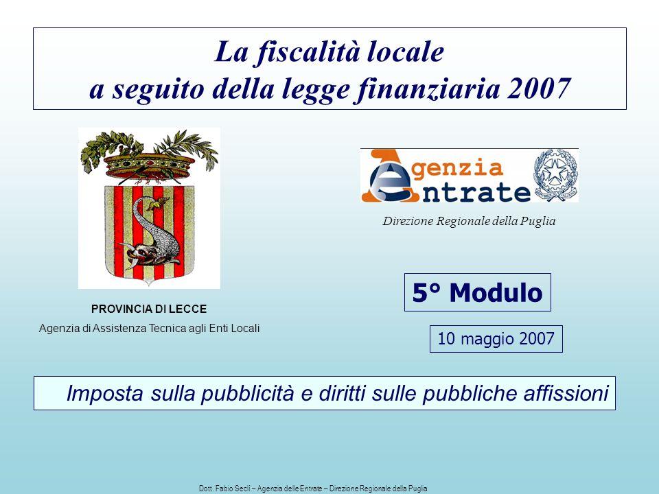 La fiscalità locale a seguito della legge finanziaria 2007 5° Modulo PROVINCIA DI LECCE Agenzia di Assistenza Tecnica agli Enti Locali Direzione Regio