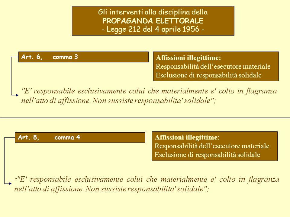 Gli interventi alla disciplina della PROPAGANDA ELETTORALE - Legge 212 del 4 aprile 1956 - Affissioni illegittime: Responsabilità dellesecutore materi