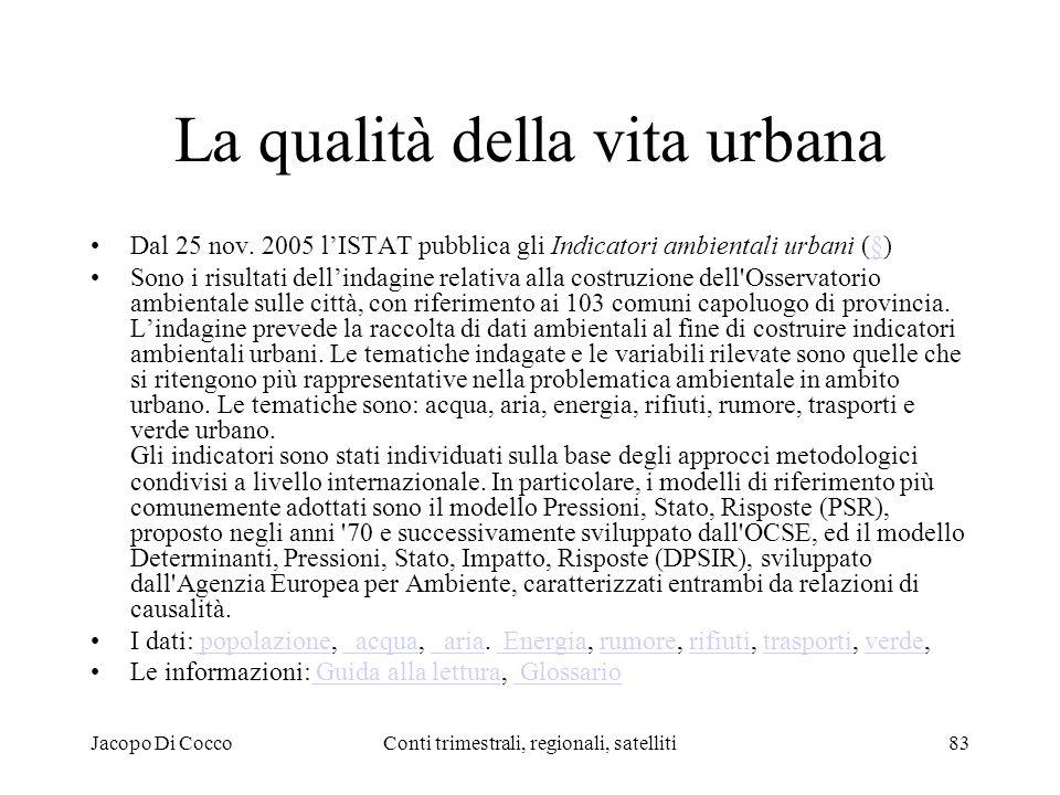 Jacopo Di CoccoConti trimestrali, regionali, satelliti83 La qualità della vita urbana Dal 25 nov.