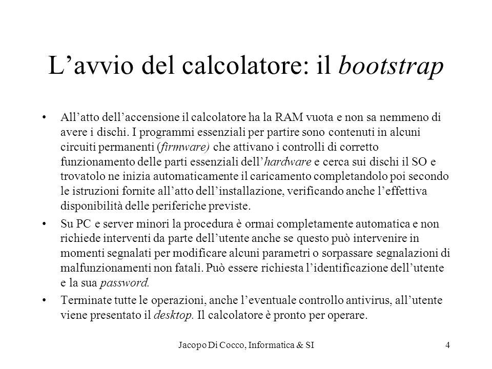 Jacopo Di Cocco, Informatica & SI15 Selezione del calcolatore di lavoro: parametri del computer e periferiche Numero e caratteristiche della CPU: –Marca e sistemi operativi accettati, ….