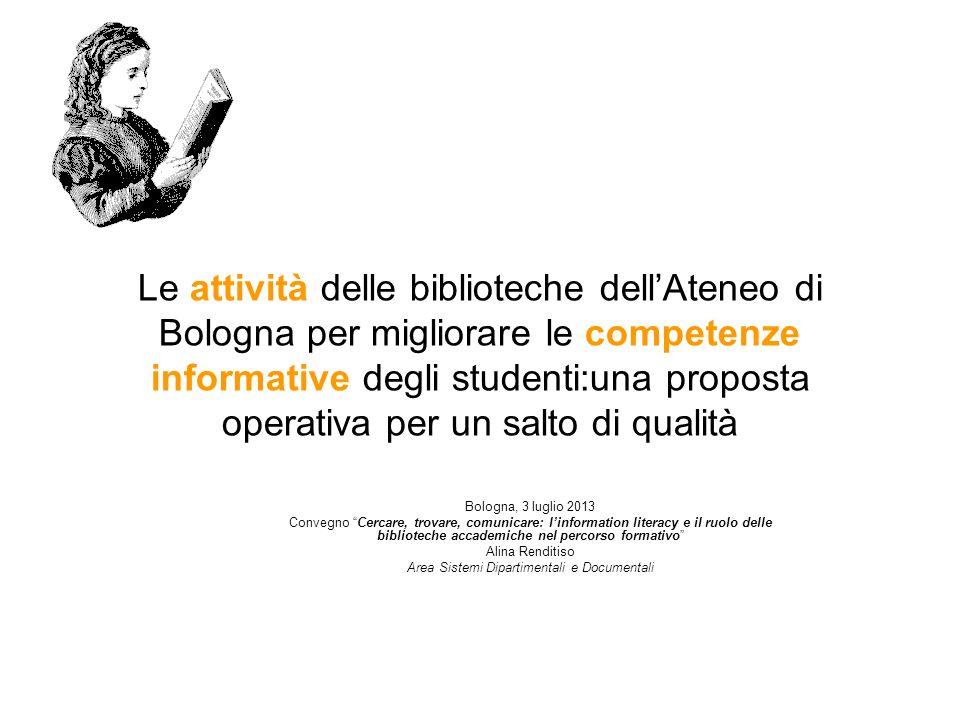 Le attività delle biblioteche dellAteneo di Bologna per migliorare le competenze informative degli studenti:una proposta operativa per un salto di qua