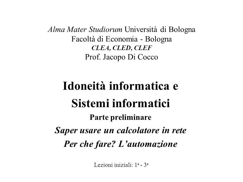 Alma Mater Studiorum Università di Bologna Facoltà di Economia - Bologna CLEA, CLED, CLEF Prof.