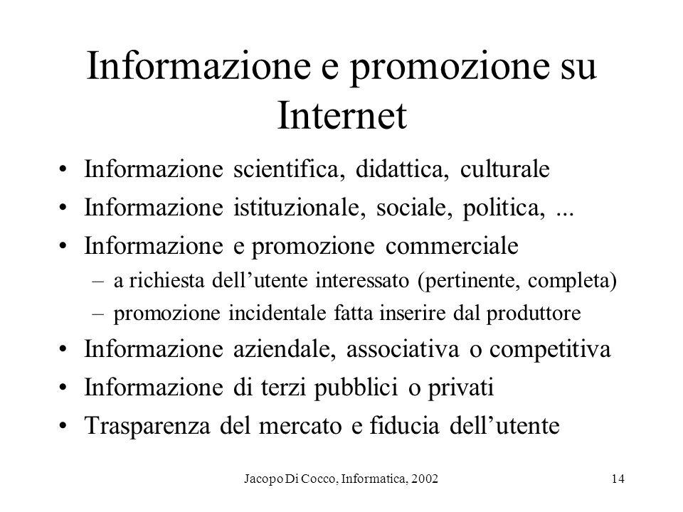 Jacopo Di Cocco, Informatica, 200214 Informazione e promozione su Internet Informazione scientifica, didattica, culturale Informazione istituzionale,