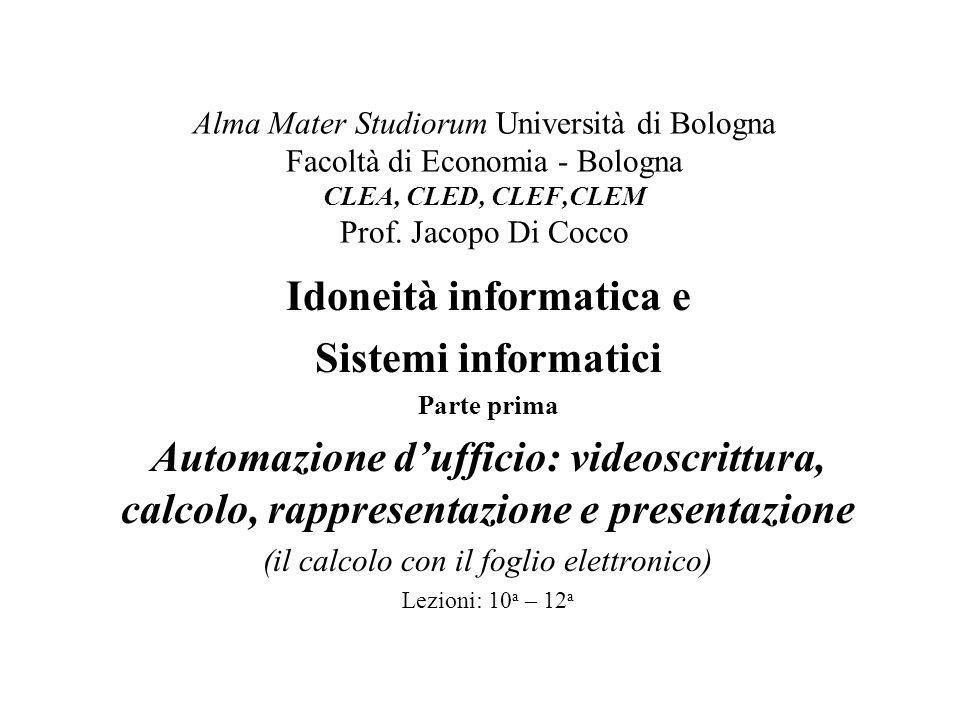 Alma Mater Studiorum Università di Bologna Facoltà di Economia - Bologna CLEA, CLED, CLEF,CLEM Prof.
