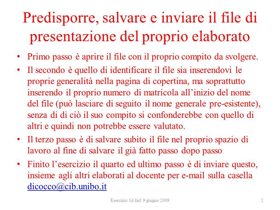 Predisporre, salvare e inviare il file di presentazione del proprio elaborato Primo passo è aprire il file con il proprio compito da svolgere. Il seco