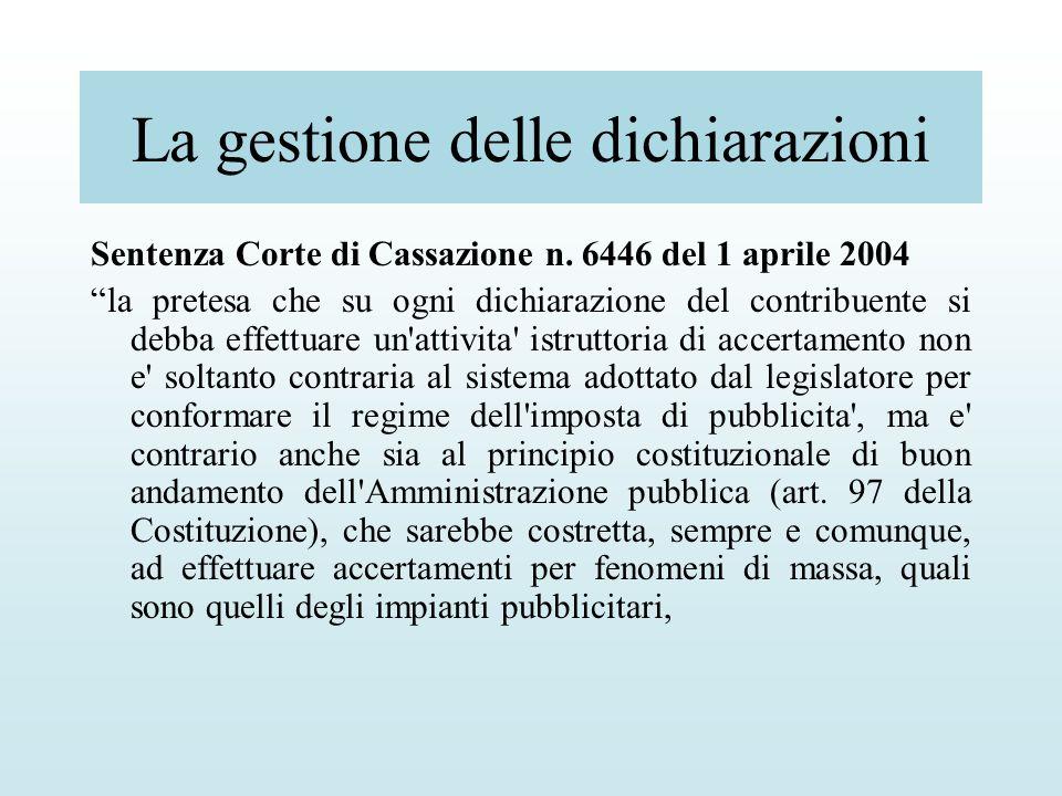La gestione delle dichiarazioni Sentenza Corte di Cassazione n. 6446 del 1 aprile 2004 la pretesa che su ogni dichiarazione del contribuente si debba
