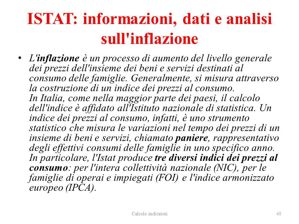 ISTAT: informazioni, dati e analisi sull inflazione L inflazione è un processo di aumento del livello generale dei prezzi dell insieme dei beni e servizi destinati al consumo delle famiglie.