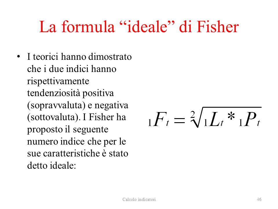 La formula ideale di Fisher I teorici hanno dimostrato che i due indici hanno rispettivamente tendenziosità positiva (sopravvaluta) e negativa (sottovaluta).