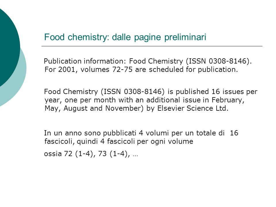 Food chemistry: dalle pagine preliminari Publication information: Food Chemistry (ISSN 0308-8146). For 2001, volumes 72-75 are scheduled for publicati