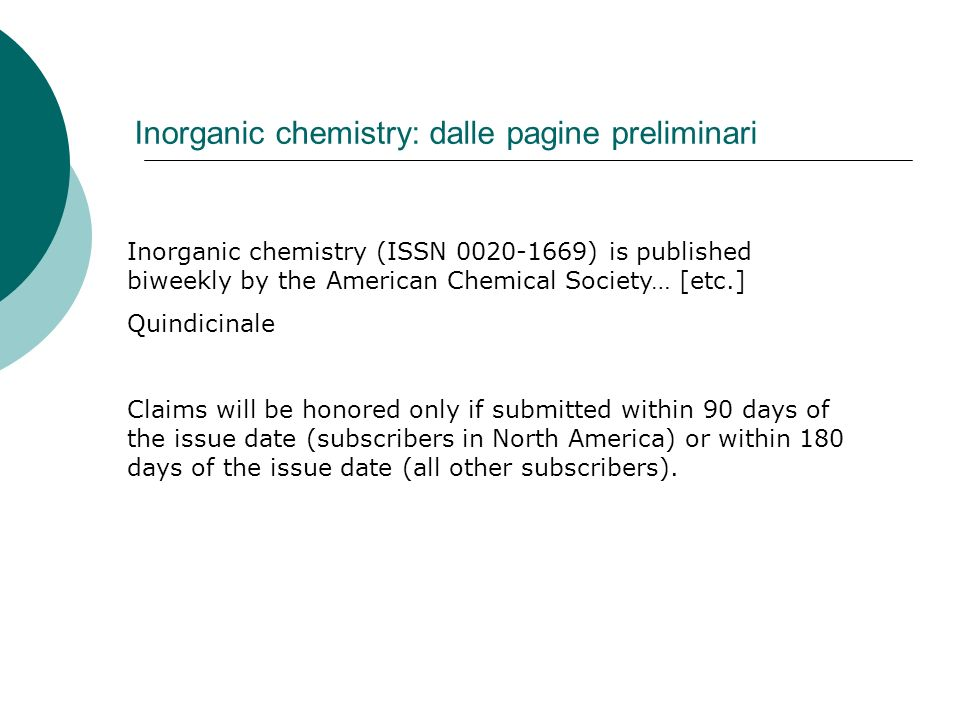 Inorganic chemistry: dalle pagine preliminari Inorganic chemistry (ISSN 0020-1669) is published biweekly by the American Chemical Society… [etc.] Quin
