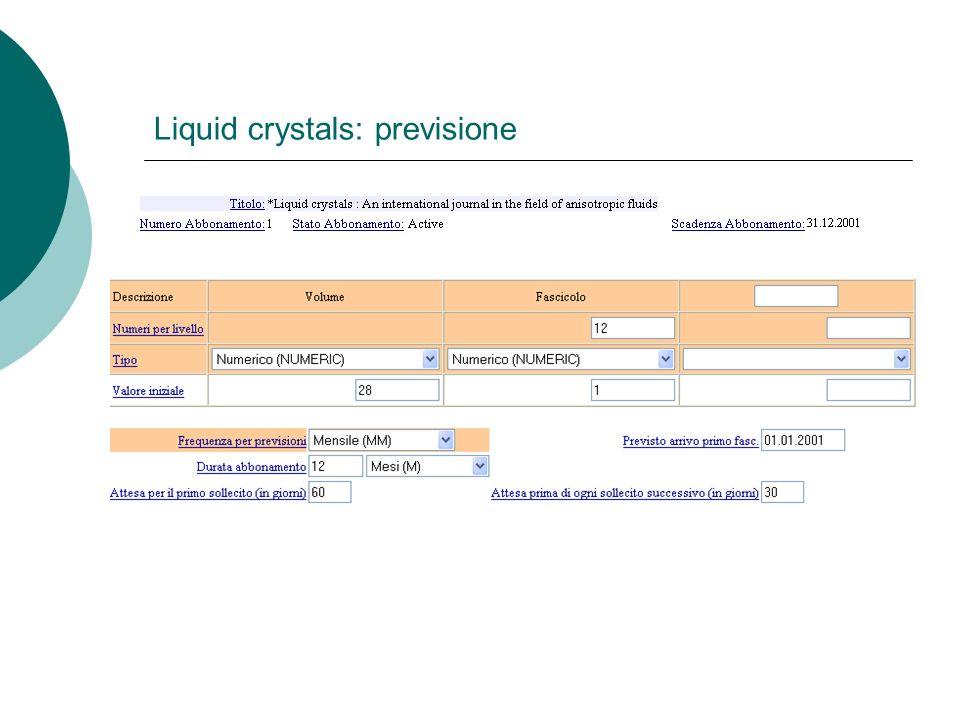 Liquid crystals: previsione