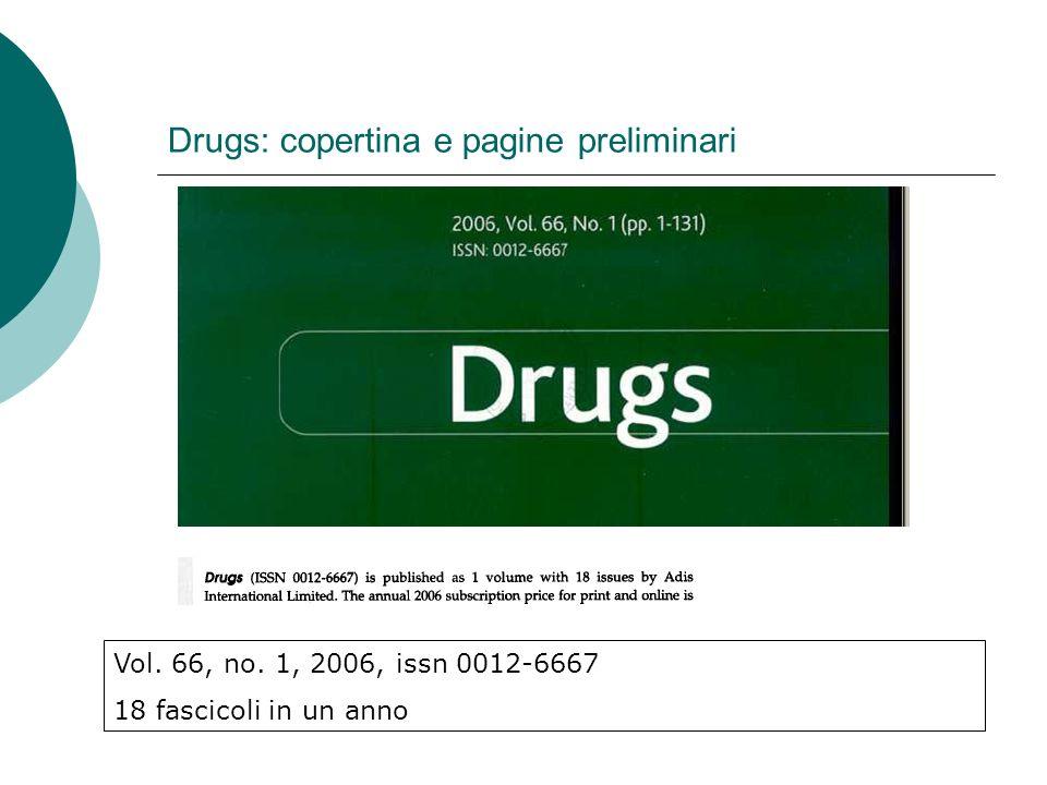 Drugs: copertina e pagine preliminari Vol. 66, no. 1, 2006, issn 0012-6667 18 fascicoli in un anno