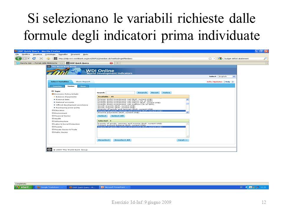 Si selezionano le variabili richieste dalle formule degli indicatori prima individuate Esercizio Id-Inf: 9 giugno 200912
