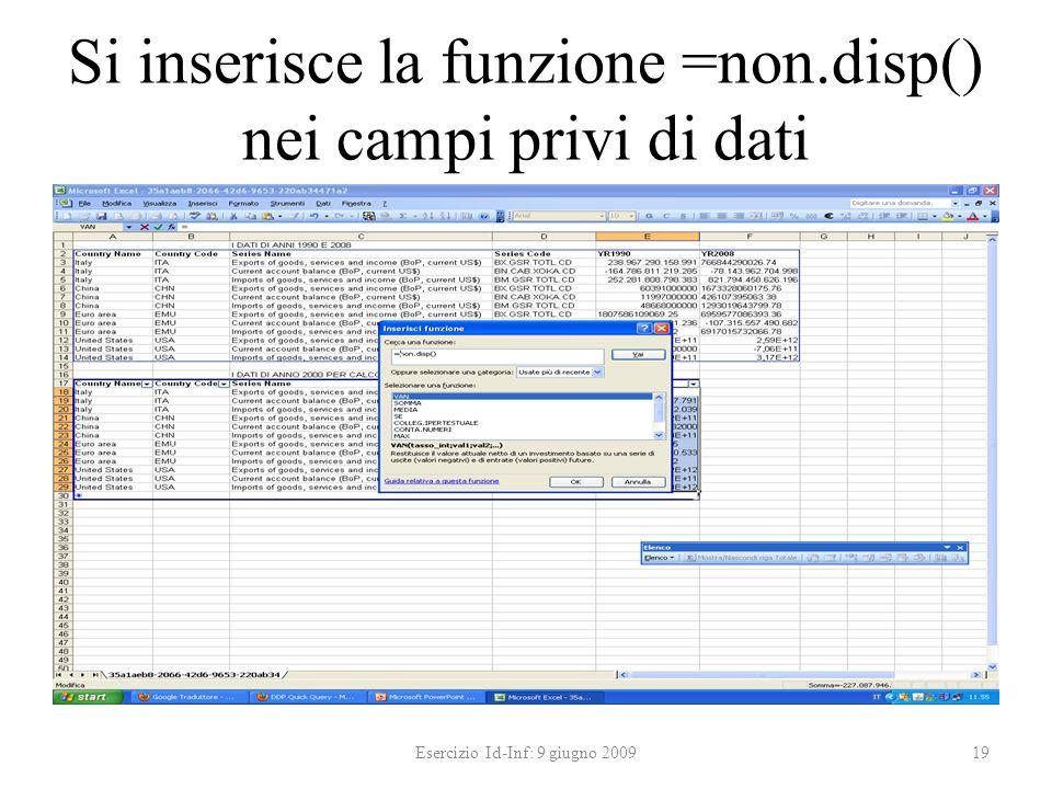 Si inserisce la funzione =non.disp() nei campi privi di dati Esercizio Id-Inf: 9 giugno 200919