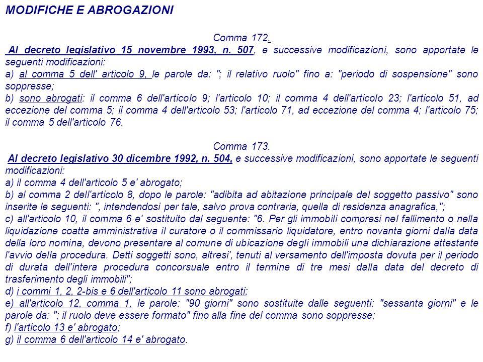 MODIFICHE E ABROGAZIONI Comma 172. Al decreto legislativo 15 novembre 1993, n.