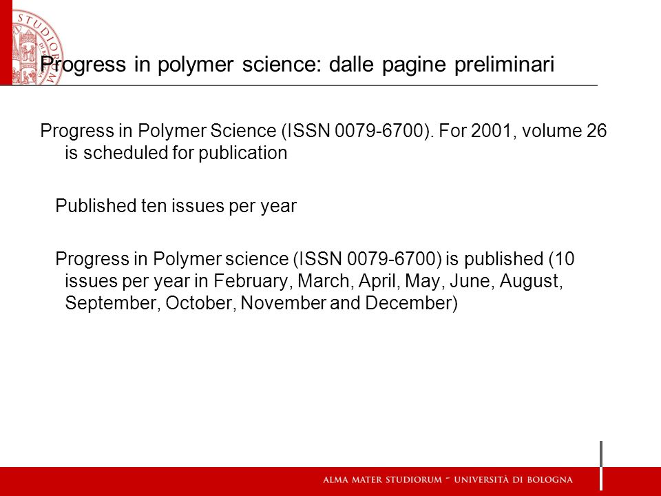 Progress in polymer science: dalle pagine preliminari Progress in Polymer Science (ISSN 0079-6700).