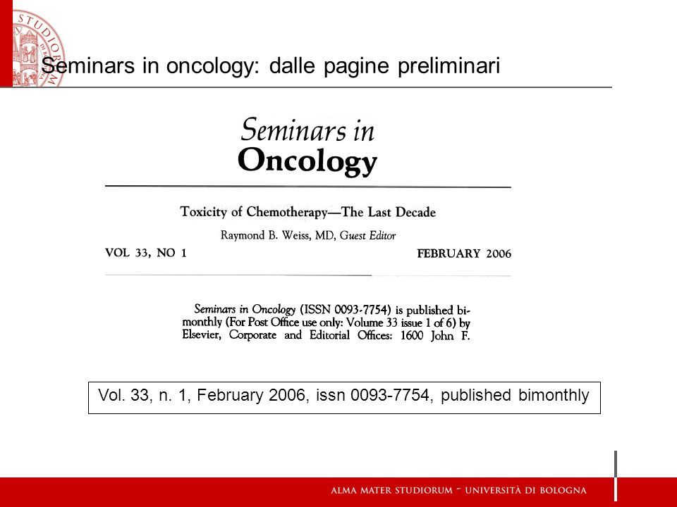 Seminars in oncology: dalle pagine preliminari Vol. 33, n. 1, February 2006, issn 0093-7754, published bimonthly