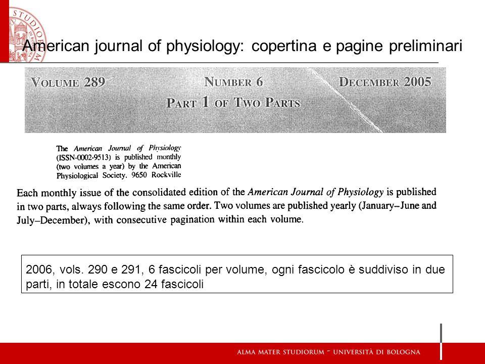 American journal of physiology: copertina e pagine preliminari 2006, vols. 290 e 291, 6 fascicoli per volume, ogni fascicolo è suddiviso in due parti,
