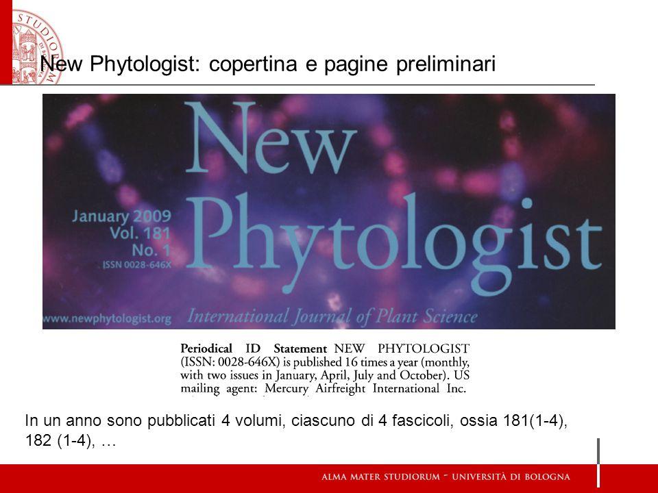New Phytologist: copertina e pagine preliminari In un anno sono pubblicati 4 volumi, ciascuno di 4 fascicoli, ossia 181(1-4), 182 (1-4), …