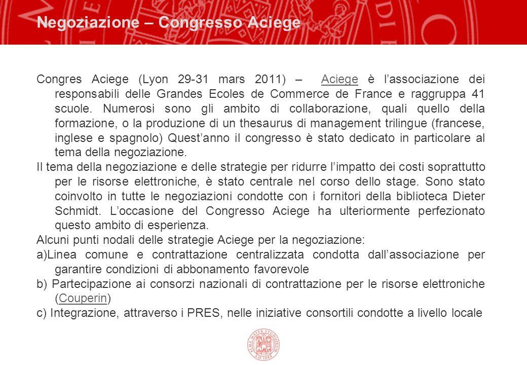 Negoziazione – Congresso Aciege Congres Aciege (Lyon 29-31 mars 2011) – Aciege è lassociazione dei responsabili delle Grandes Ecoles de Commerce de France e raggruppa 41 scuole.